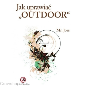 "Jak uprawiać ""OUTDOOR"" - Mr. Jose"